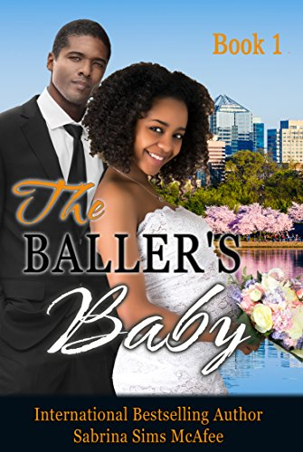 Book: THE BALLER'S BABY (Babies & Beaus Book 1) by Sabrina Sims McAfee