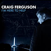 I'm Here to Help Performance by Craig Ferguson Narrated by Craig Ferguson