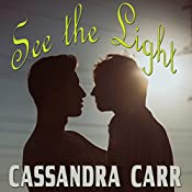 See the Light: Safe Harbor, Book 1 | Cassandra Carr