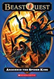 Arachnid: the Spider King (Beast Quest, No. 11)