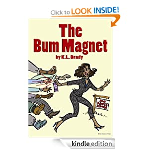 Amazon.com: The Bum Magnet eBook: K.L. Brady, Dee D'Amico, Cover Illustration by Dee D'Amico: Kindle Store