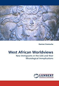 Amazon.com: West African Worldviews: New Immigrants in the