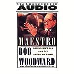 Maestro: Greenspan's Fed and the American Boom | Bob Woodward