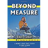 Beyond Measure: A Memoir About Short Stature and Inner Growth ~ Ellen Frankel