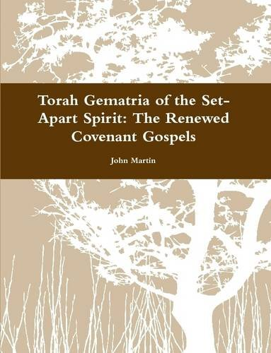 Torah Gematria of the Set-Apart Spirit: The Renewed Covenant Gospels
