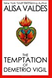 The Temptation of Demetrio Vigil (The Ghosts of Golden Series) (Volume 1)