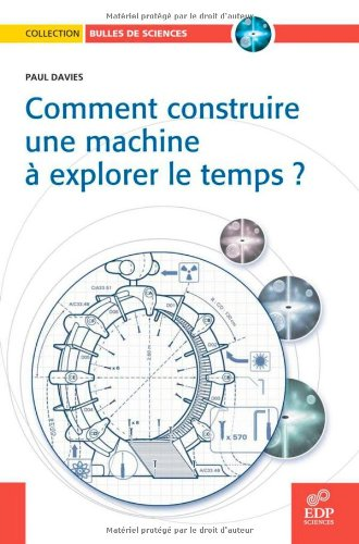 Comment construire une machine à explorer le temps - crédit amazon.fr : http://goo.gl/EaNHTm