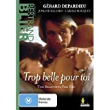 Trop Belle Pour Toi (Too Beautiful for You) [Australien Import]von &#34;Gerard Depardieu&#34;