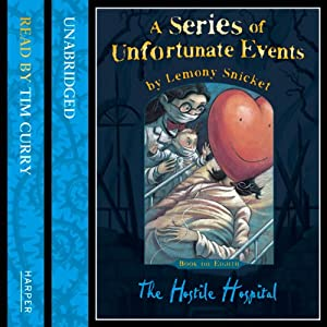 The Hostile Hospital: A Series of Unfortunate Events, Book 8 | [Lemony Snicket]