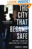 The City That Became Safe: New York's Lessons for Urban Crime and Its Control (Studies in Crime and Public Policy)