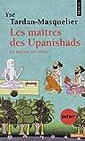 Les maîtres des Upanishads : La sagesse qui libère par Tardan-Masquelier