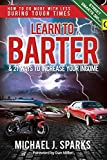 Learn To Barter and 21 Ways To Increase Your Income: How to Do More with Less During Tough Economic Times
