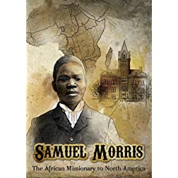 Samuel Morris: The African Missionary to North America