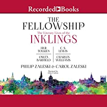 The Fellowship: The Literary LIves of the Inklings: J.R.R. Tolkien, C.S. Lewis, Owen Barfield, Charles Williams (       UNABRIDGED) by Philip Zaleski, Carol Zaleski Narrated by John Curless