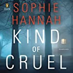 Kind of Cruel: Spilling CID, Book 7 (       UNABRIDGED) by Sophie Hannah Narrated by Elizabeth Sastre