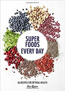 Book Cover: Super Foods Every Day: Recipes Using Kale, Blueberries, Chia Seeds, Cacao, and Other Ingredients that Promote Whole-Body Health