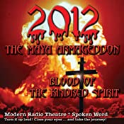 2012: the Maya Armageddon: Blood of the Kindred Spirit: Book 1 | [John D. Thomas]