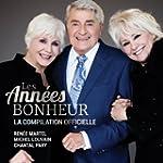 Les ann�es bonheur: La compilation of...