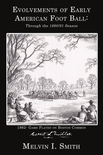 Evolvements of Early American Foot Ball: Through the 1890/91 Season