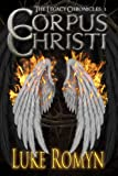 Corpus Christi (The Legacy Chronicles - Book 1)