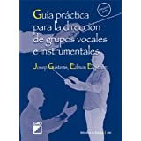 Guía Práctica Para La Dirección De Grupos Vocales (BIBLIOTECA DE EUFONIA)