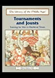 Tournaments and Jousts: Training for War in Medieval Times (The Library of the Middle Ages) (1435836456) by Hopkins, Andrea