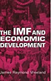 img - for The IMF and Economic Development by Vreeland, James Raymond (2003) Paperback book / textbook / text book