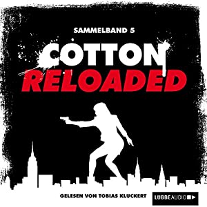 Cotton Reloaded: Sammelband 5 (Cotton Reloaded 13 - 15) Hörbuch
