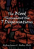 img - for The Blood Throughout the 7 Dispensations book / textbook / text book