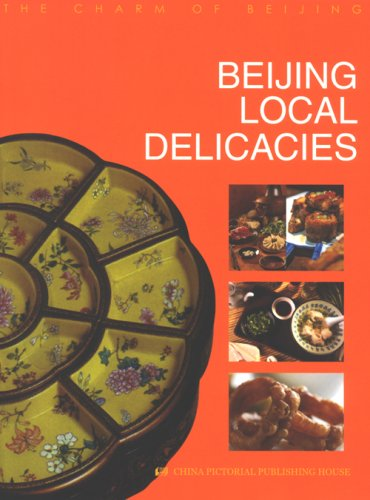 Beijing Local Delicacies (The Charm of Beijing) PDF