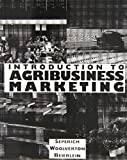 img - for Introduction To Agribusiness Marketing 1st edition by Seperich, George J., Woolverton, Michael W., Beierlein, Jame (1994) Paperback book / textbook / text book
