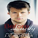Before Lucky: Forever Love, Book 3 | J. S. Cooper