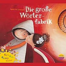Die große Wörterfabrik Hörbuch von Agnès de Lestrade Gesprochen von: Ulrich Noethen, Samuel Namazi