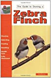 Rod Fischer Guide to Owning a Zebra Finch