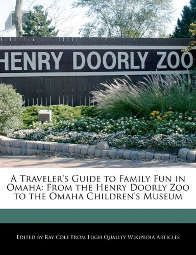 A Traveler's Guide to Family Fun in Omaha: From the Henry Doorly Zoo to the Omaha Children's Museum