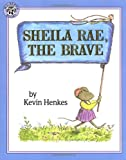 Sheila Rae, the Brave (0688147380) by Kevin Henkes