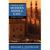 A History of the Modern Middle East ~ William L. Cleveland