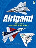 img - for Airigami: Realistic Origami Aircraft (Dover Origami Papercraft) book / textbook / text book