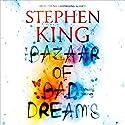 The Bazaar of Bad Dreams Audiobook by Stephen King Narrated by Stephen King, Dylan Baker, Brooke Bloom, Kathleen Chalfant, Hope Davis, Santino Fontana, Peter Friedman