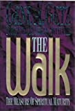 The Walk: The Measure of Spiritual Maturity (0805461574) by Gene A. Getz