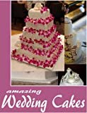 Creative Wedding Cakes 3: Even more high quality pictures of beautiful wedding cakes