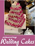 Creative Wedding Cakes 3: Even more h...
