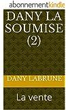 Dany la soumise (2): La vente