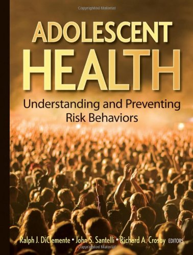 Adolescent Health: Understanding and Preventing Risk...