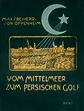 Vom Mittelmeer zum persischen Golf; Band 1