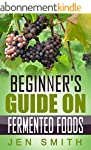 Beginner's Guide On Fermented Foods (...