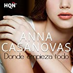 Donde Empieza Todo [Where It All Begins] | Anna Casanovas