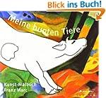 Meine bunten Tiere: Kunst-Malbuch Fra...