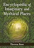 img - for Encyclopedia of Imaginary and Mythical Places book / textbook / text book