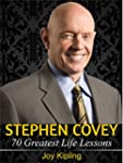 Stephen Covey: Stephen Covey, 70 Grea...